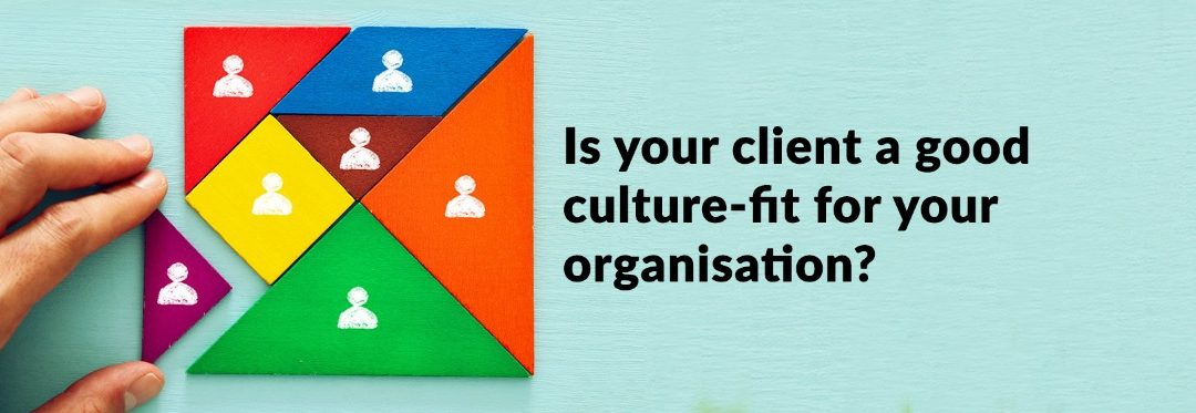 Is Your Client A Good Culture-Fit For Your Organisation?